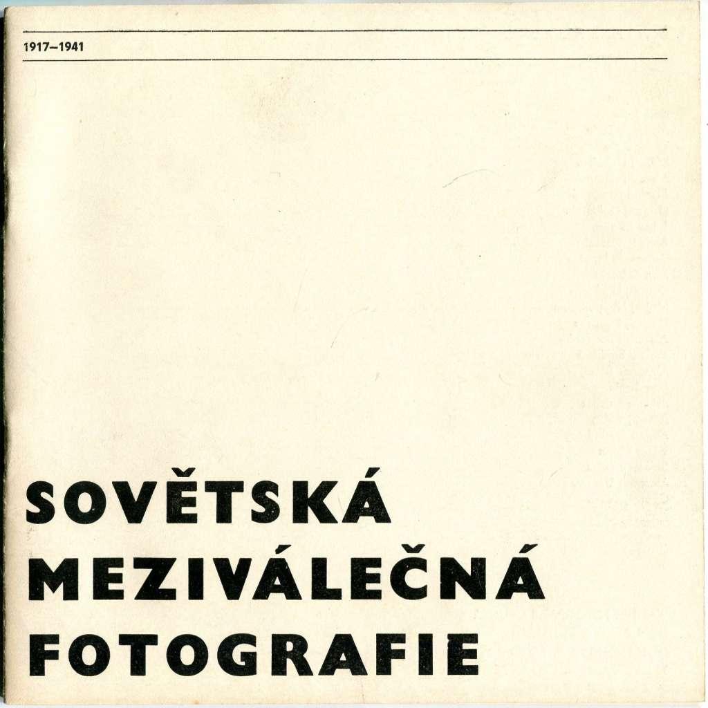 Sovětská meziválečná fotografie 1917-1941 [Dům pánů z Kunštátu, Brno, 7. 11. - 7. 12. 1980]