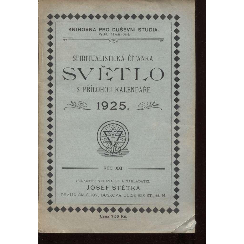 Světlo, spiritualistická čítanka s přílohou kalendáře 1925, ročník XXI. (spiritismus)