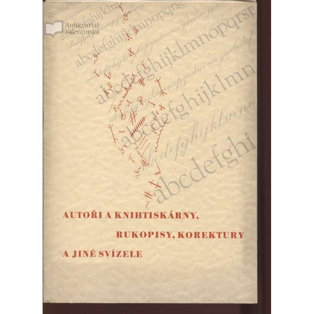 Autoři a knihtiskárny, rukopisy, korektury a jiné svízele