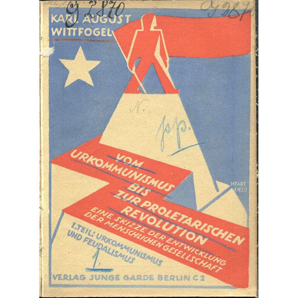 Vom Urkommunismus bis zur proletarischen Revolution. Eine Skizze der Entwicklung der menschlichen Gesellschaft. Erster Teil: Urkommunismus und Feudalismus [obálka; John Heartfield]