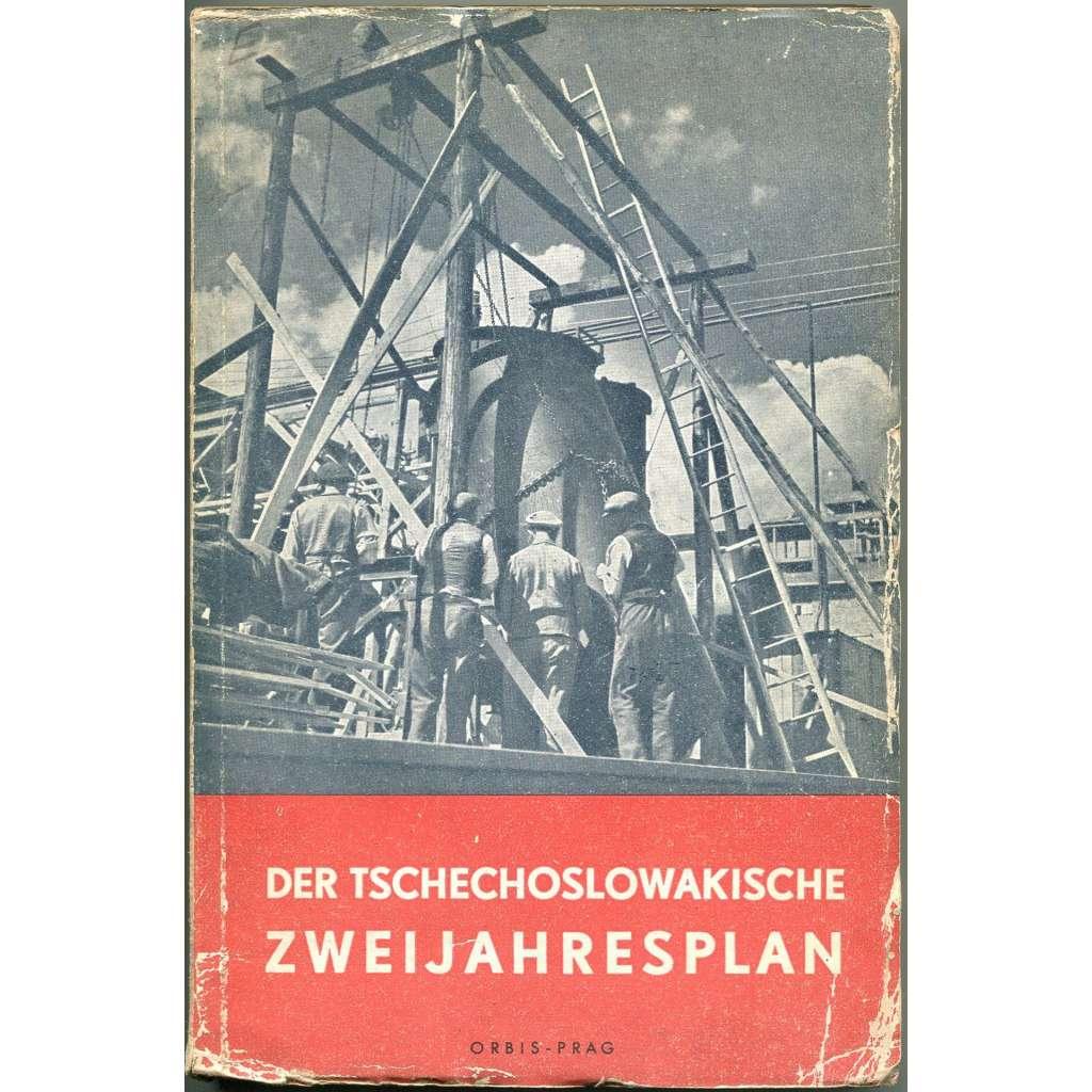 Der tschechoslowakische Zweijahresplan. Das Wiederaufbauprogramm der Regierung, der Wortlaut des Gesetzes über den Zweijahreswirtschaftsplan und der Motivenbericht hiezu [dvouletka]