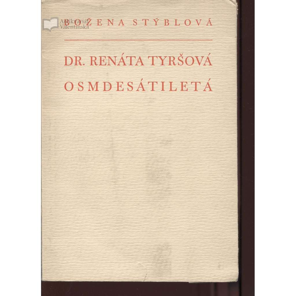 Dr. Renáta Tyršová osmdesátiletá