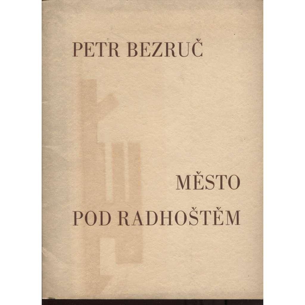 Město pod Radhoštěm (podpis Petr Bezruč)