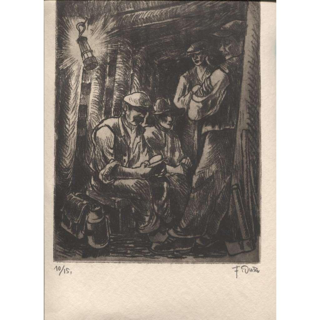 Horníci v dolech / doly ( vernis mou měkký kryt, podpis F. Duša) OSTRAVA