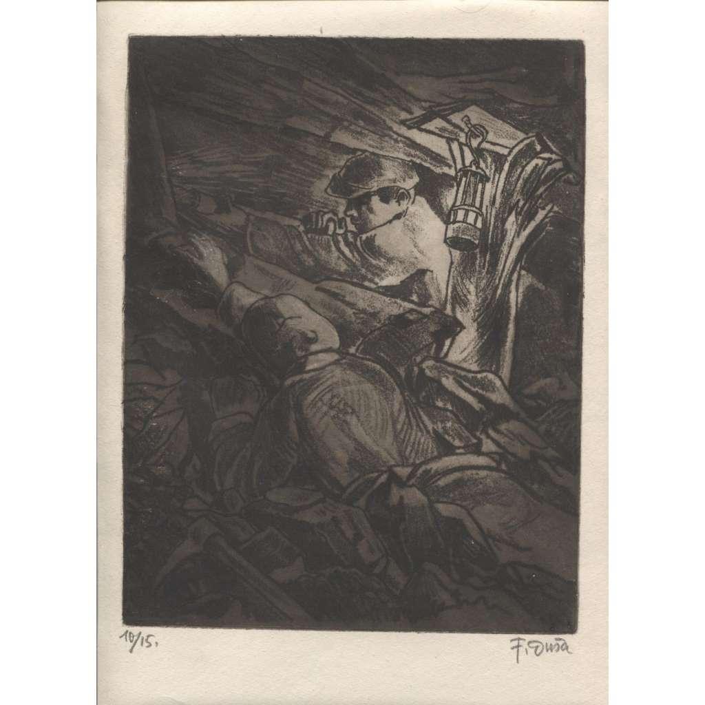 Horníci v dole / doly  uhlí  ( vernis mou měkký kryt, podpis F. Duša) OSTRAVA