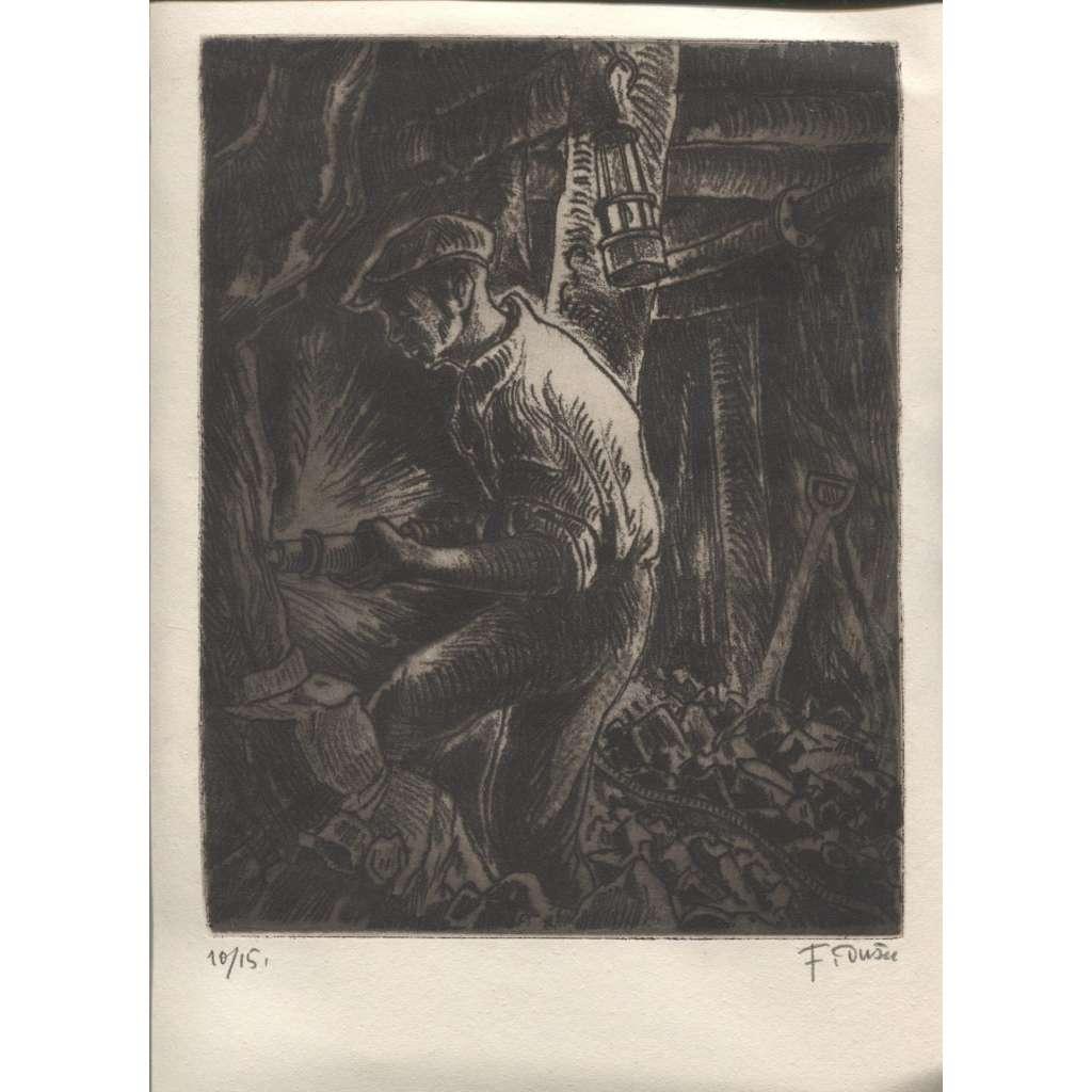 Horník v dole / doly ( uhlí   vernis mou měkký kryt, podpis F. Duša) OSTRAVA