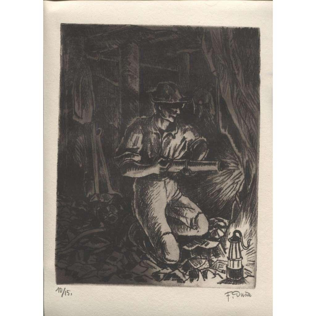 Horník v dole / doly  uhlí  ( vernis mou měkký kryt, podpis F. Duša) OSTRAVA