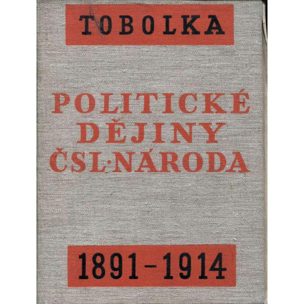 Politické dějiny československého národa od r. 1848 až do dnešní doby, díl III., část II. (1871-1914)