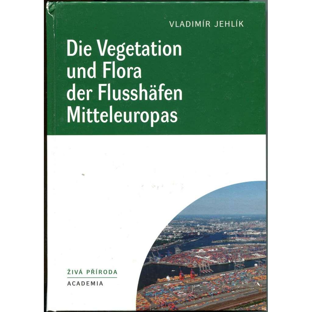 """Die Vegetation und Flora der Flusshäfen Mitteleuropas [= Živá příroda] [""""Vegetace a flóra středoevropských říčních přístavů""""; řeky; střední Evropa; přístavy; botanika; ekologie; říční ekosystémy]"""