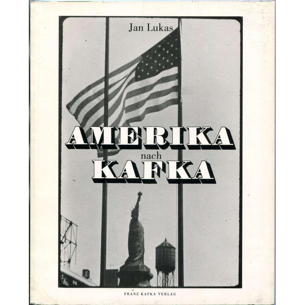 "Amerika nach Kafka [""Amerika podle Kafky""; Franz Kafka; fotografie]"