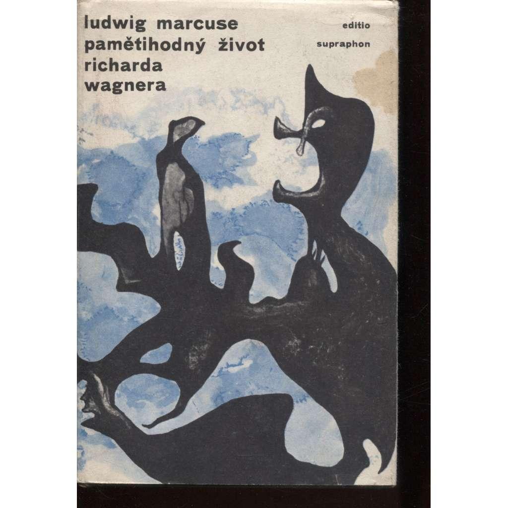 Pamětihodný život Richarda Wagnera (Richard Wagner, hudební skladatel, románový životopis)