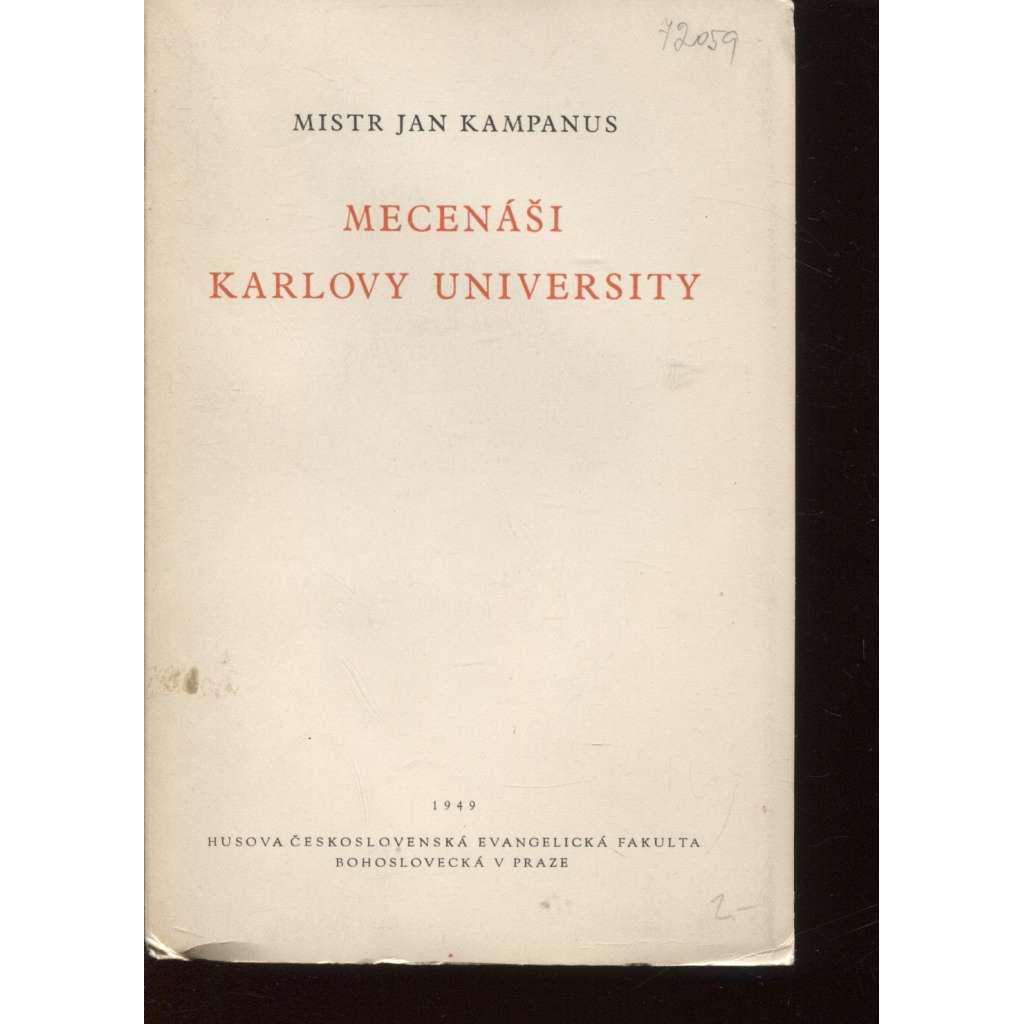 Mistr Jan Kampanus - Mecenáši Karlovy university