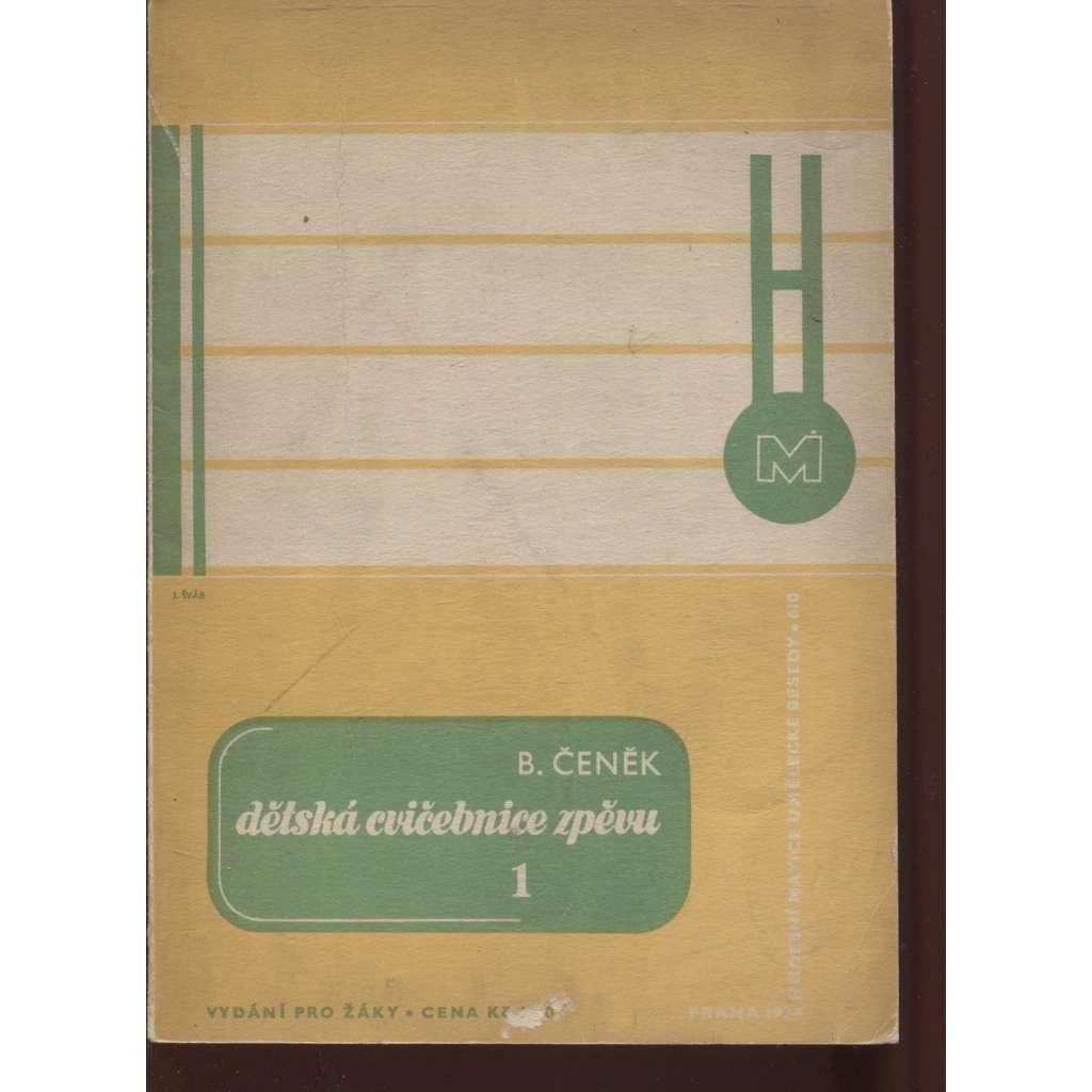 Dětská cvičebnice zpěvu. Díl 1. Pro střední stupeň obecné školy a první oddělení pěveckých kurzů mládeže