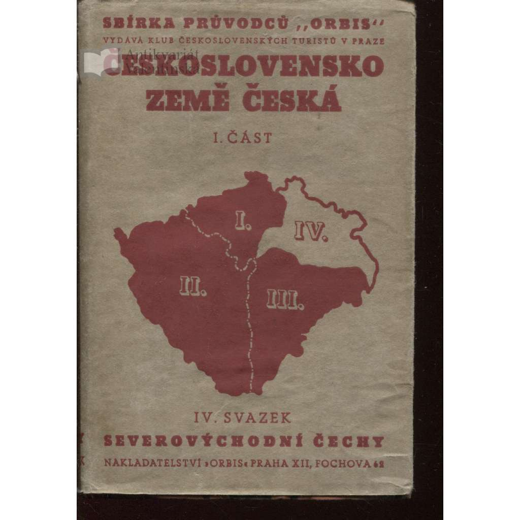 Československo. I. část: Země Česká. IV. svazek: Severní a severovýchodní Čechy (průvodce)