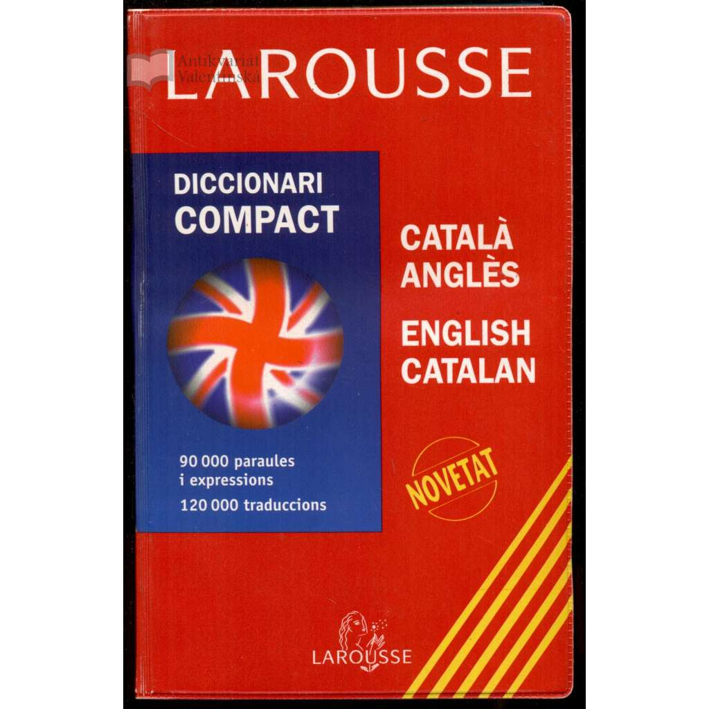 Larousse. Diccionari compact català-anglès – English-Catalan = Compact Dictionary Catalan-English – English-Catalan