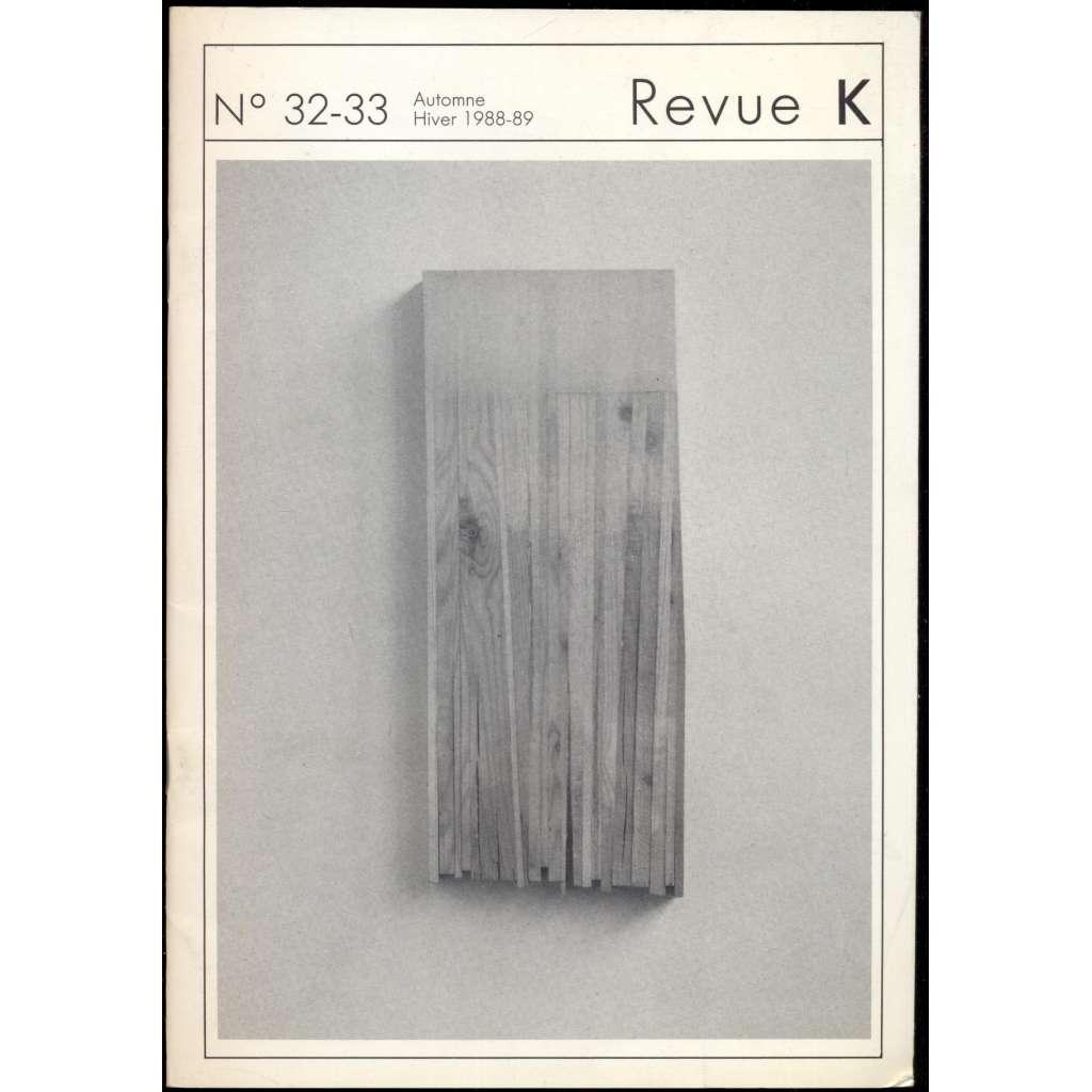 Revue K. Revue trimestrielle. Numéro double,  automne-hiver 1988-1989, numéros 32-33