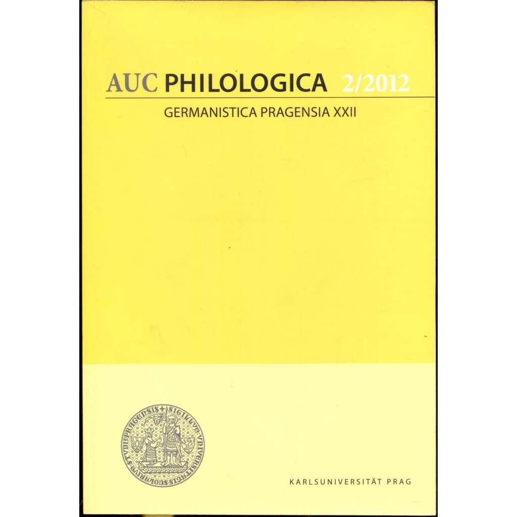 Germanistica Pragensia XXII [= Acta Universitatis Carolinae, philologica 2/2012]