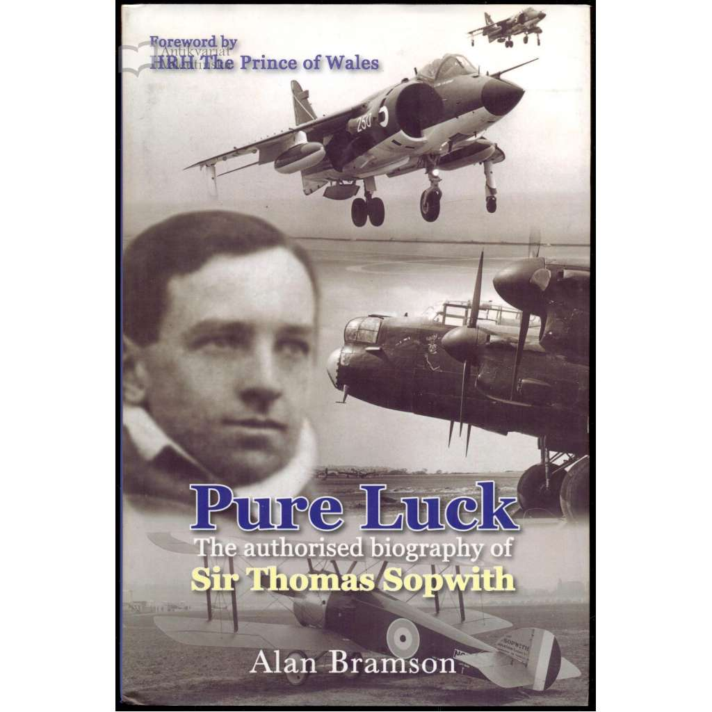 Pure Luck: The authorised biography of Sir Thomas Sopwith, 1988-1989. Foreword by HRH The Prince of Wales. Revised edition