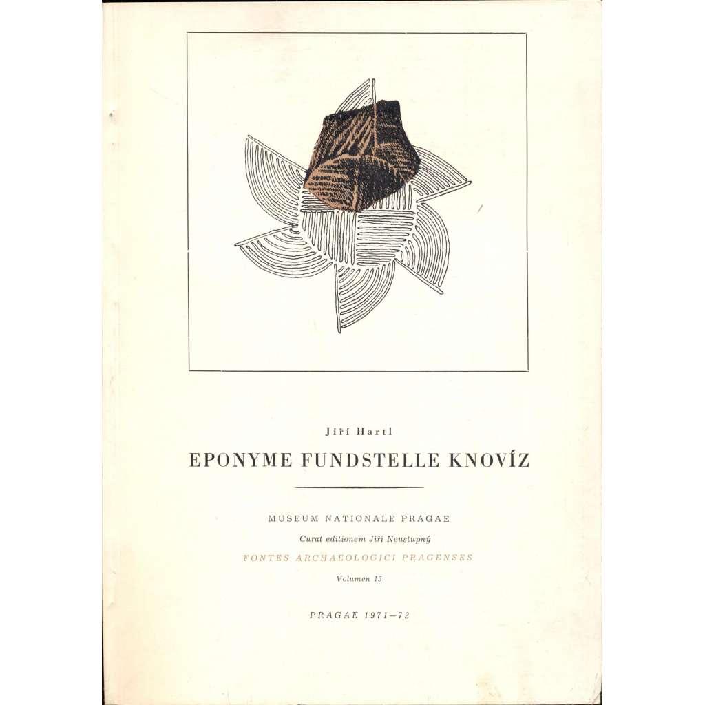 Eponyme Fundstelle Knoviz [= Fontes Archaeologici Pragenses, Volumen 15]
