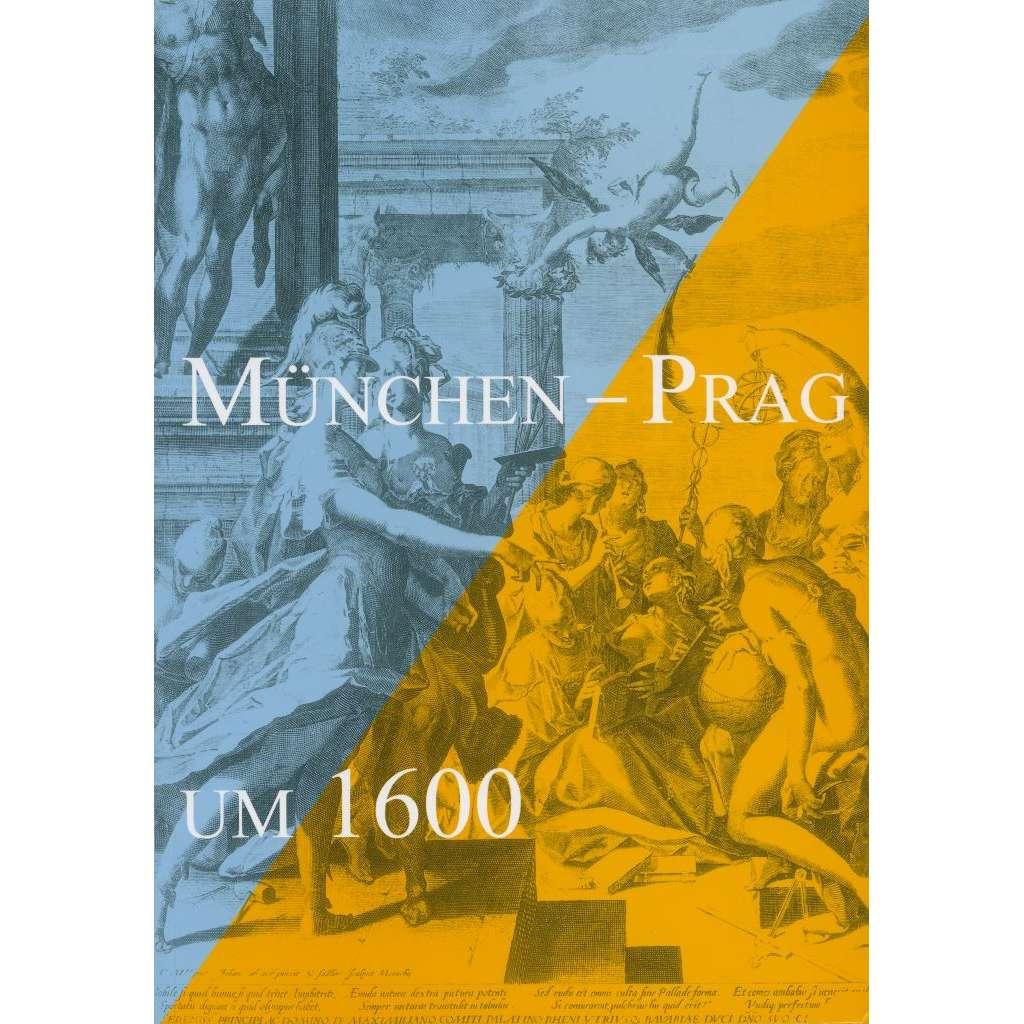 München – Prag um 1600 [= Studia Rudolphina – Sonderheft]