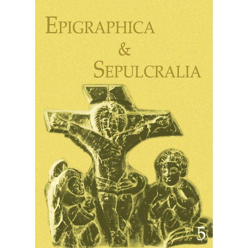 Epigraphica & Sepulcralia 5. Fórum epigrafických a sepulkrálních studií