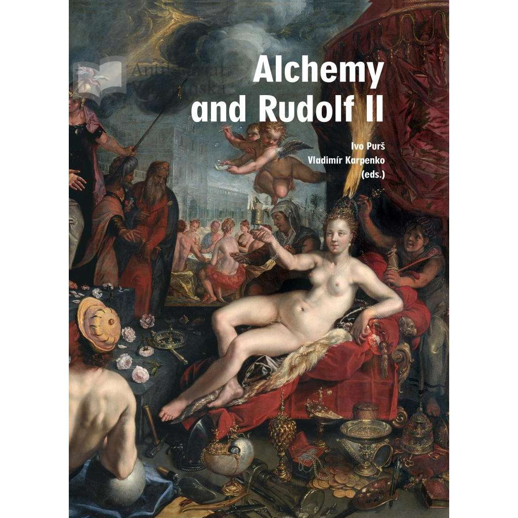 Alchemy and Rudolf II: Exploring the Secrets of Nature in Central Europe in the 16th and 17th Centuries