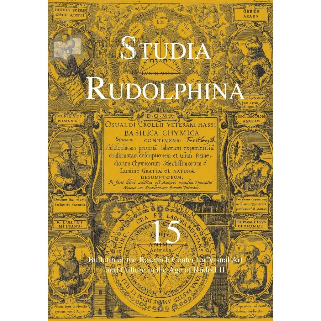 Studia Rudolphina: Bulletin of the Research Centre for Visual Art and Culture in the Age of Rudolph II, No. 15