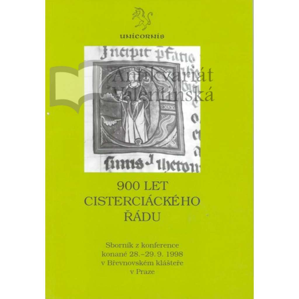900 let cisterciáckého řádu. Sborník z konference konané 28. – 29. 9. 1998 v Břevnovském klášteře v Praze