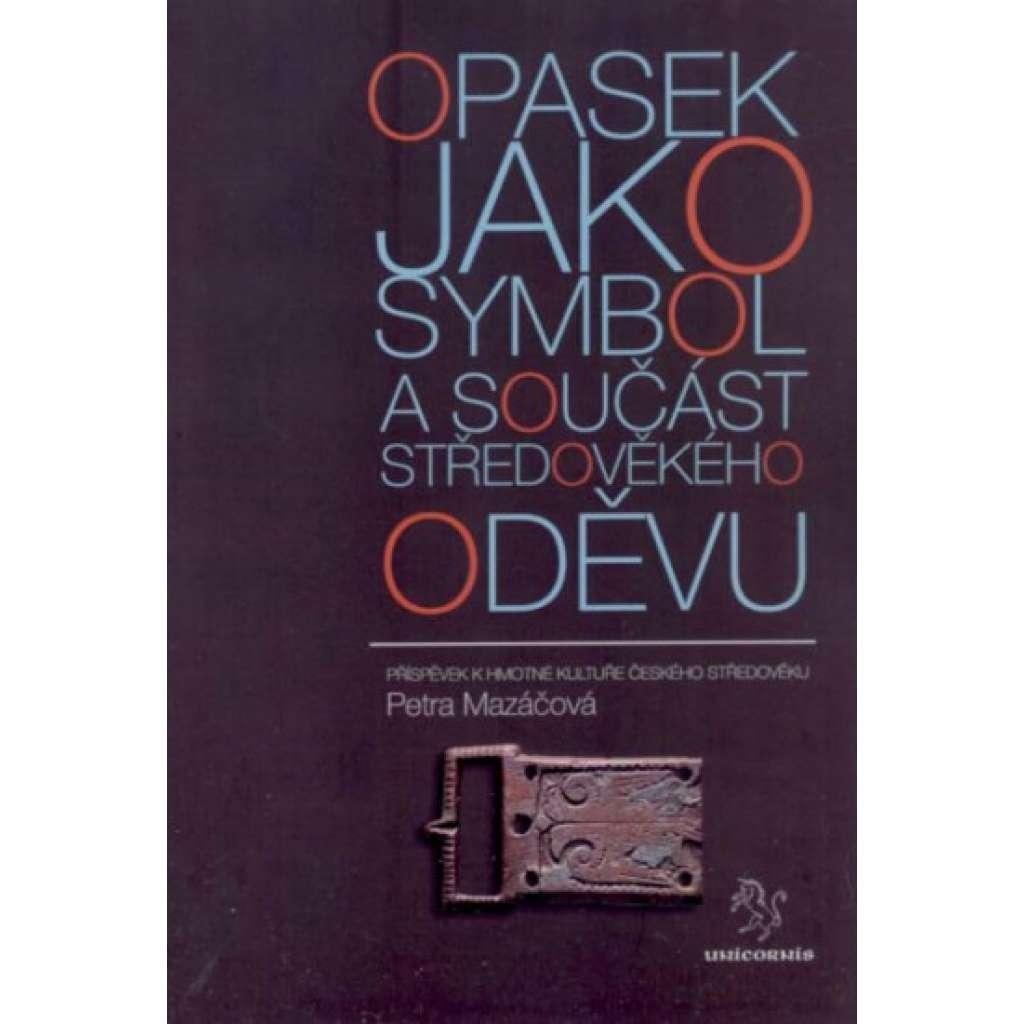 Opasek jako symbol a součást středověkého oděvu: příspěvek k hmotné kultuře českého středověku