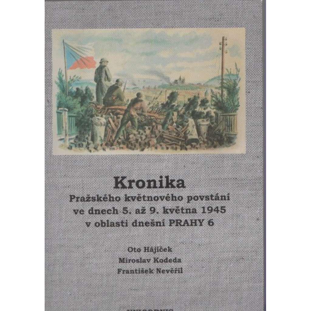 Kronika Pražského květnového povstání ve dnech 5. až 9. května 1945 v oblasti dnešní Prahy 6 (dřívější Praha XVIII a Praha XIX a přilehlé čtvrti)
