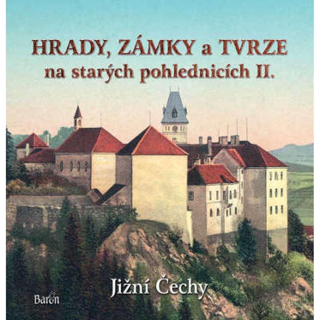 Hrady, zámky a tvrze na starých pohlednicích II., Jižní Čechy