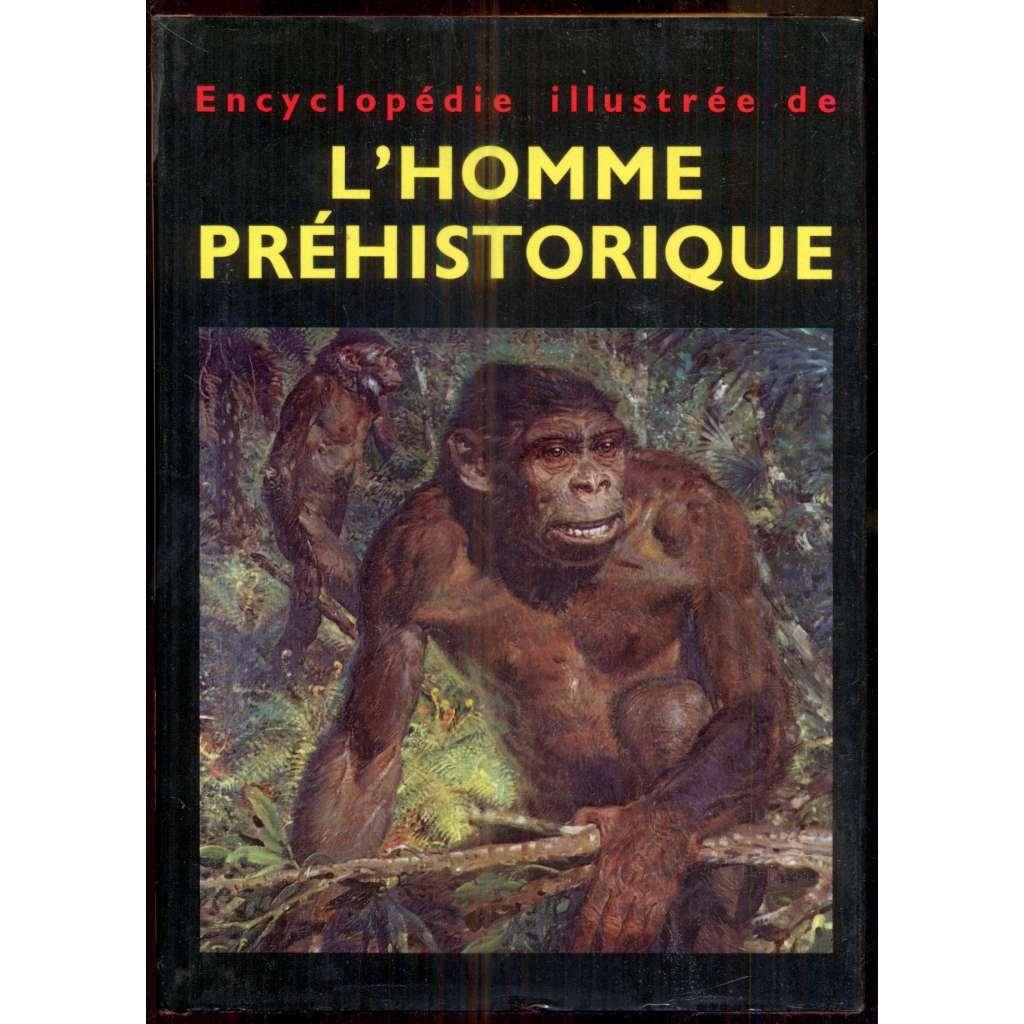 Encyclopédie illustrée de l'homme préhistorique. Dixième tirage