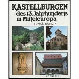 Kastellburgen des 13. Jahrhunderts in Mitteleuropa