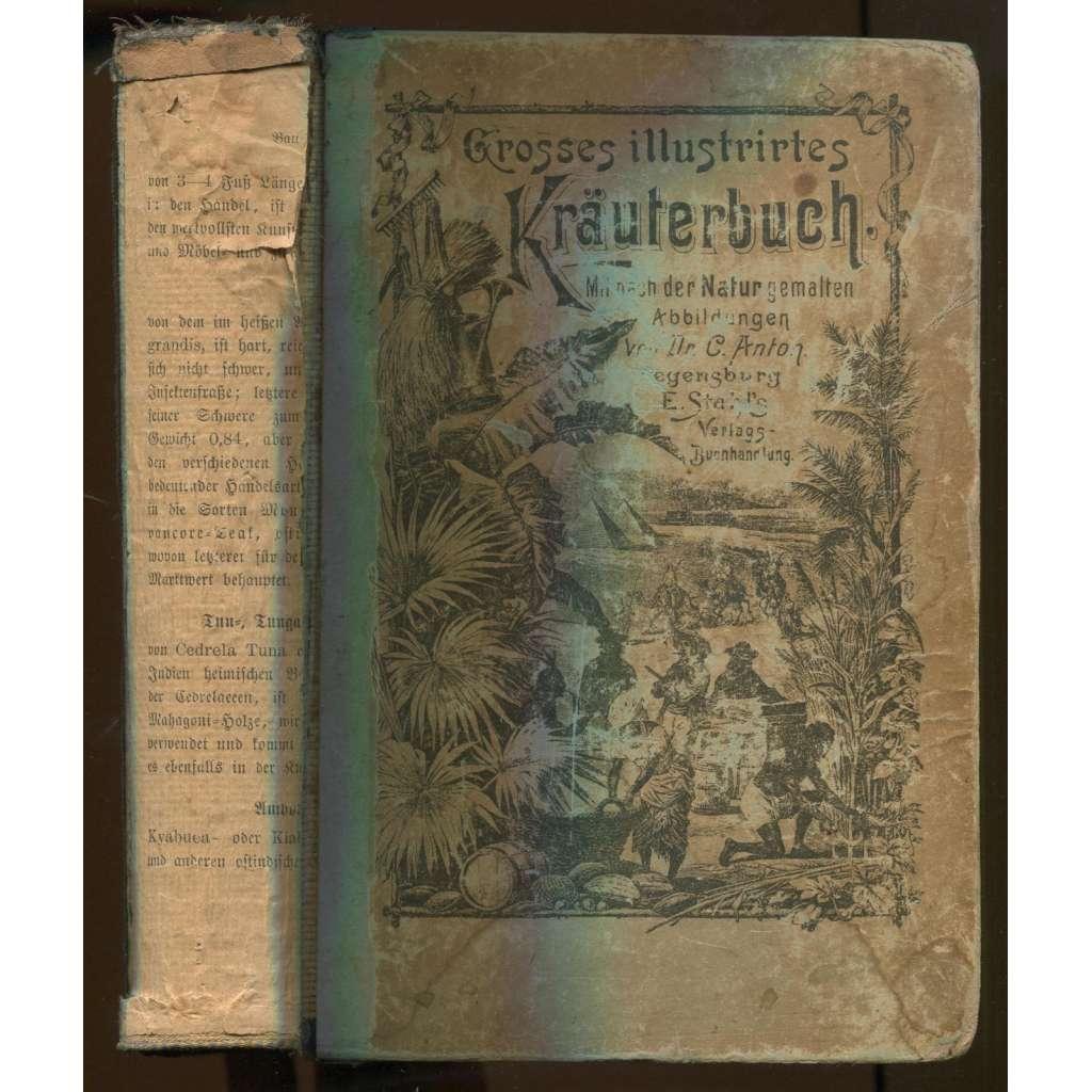Großes illustrirtes Kräuterbuch. Mit nach der Natur gemalten Abbildungen von Dr. C. Anton [herbář]