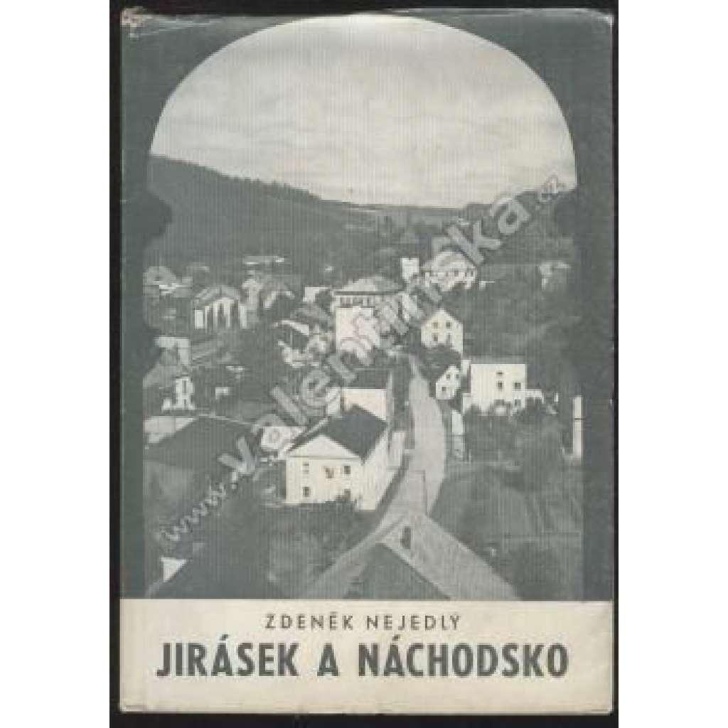 Jirásek a Náchodsko.