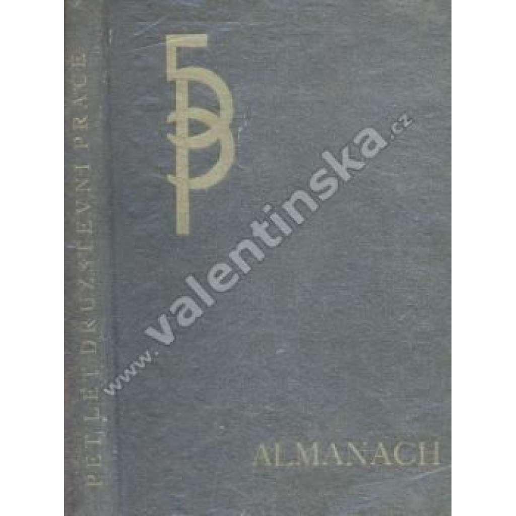 Almanach. Pět let Družstevní práce