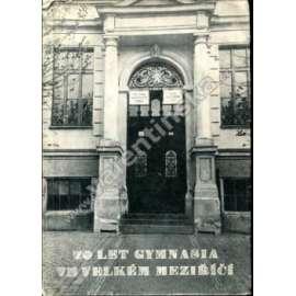 70 let gymnasia ve Velkém Meziříčí