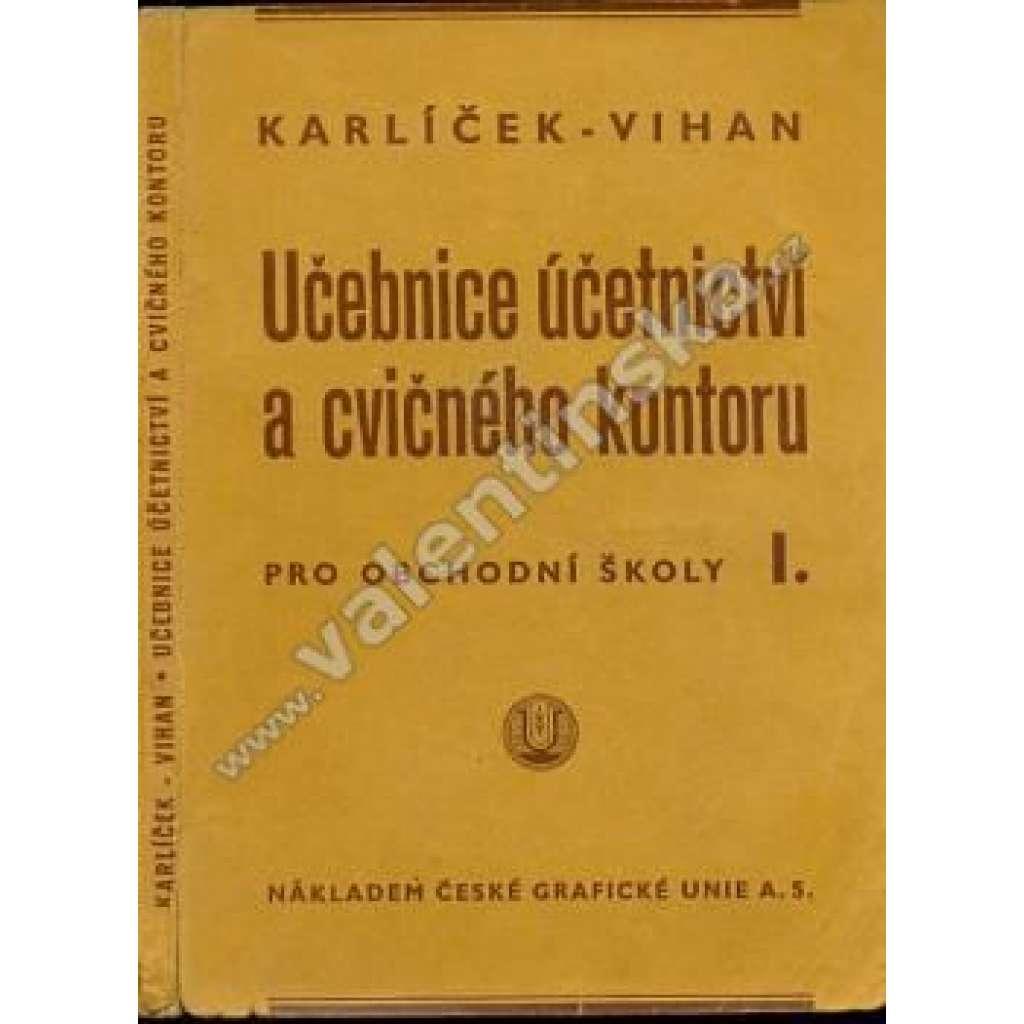 Učebnice účetnictví a cvičného kontoru, I.