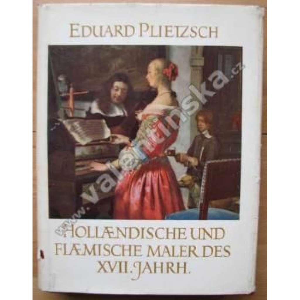 Holländische und Flämische Maler des XVII. Jahrh.