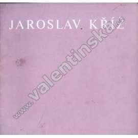 Jaroslav Kříž - obrazy z let 1974 - 1978