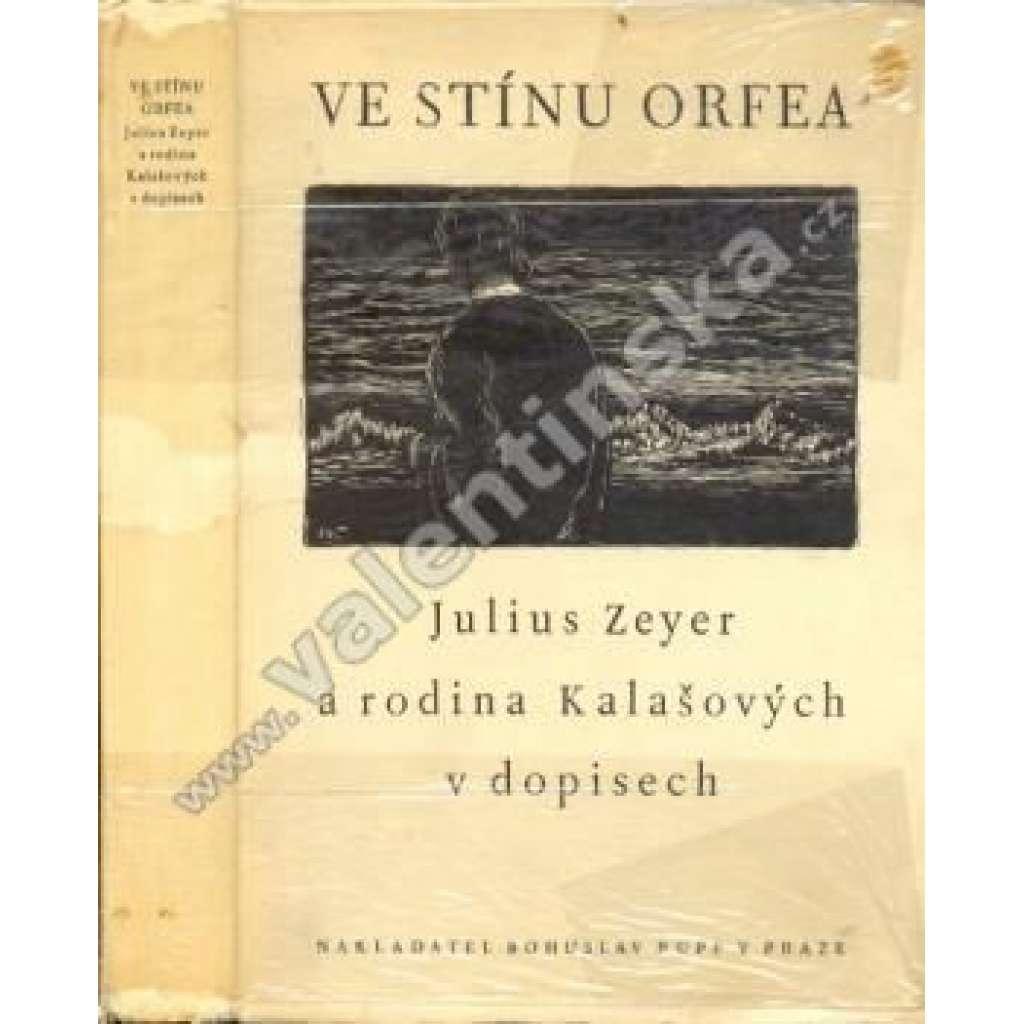 Ve stínu Orfea - dopisy Julia Zeyera