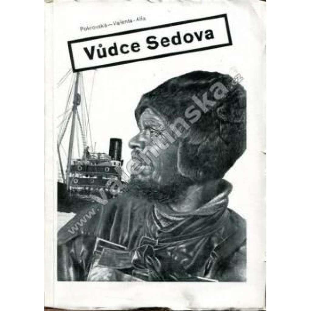 Vůdce Sedova. Dobrodružné cesty kapitána Voronina.