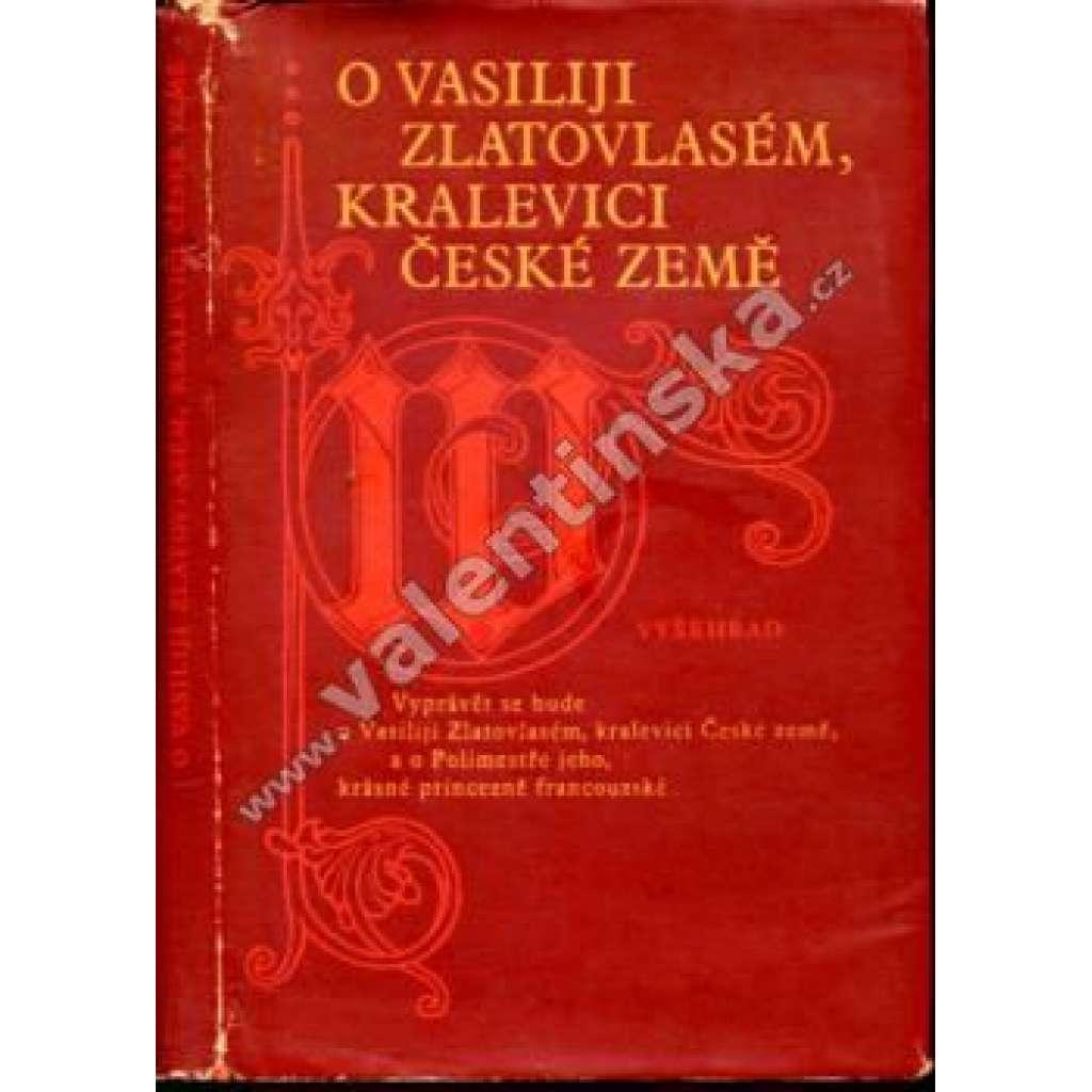 O Vasiliji Zlatovlasém, kralevici české země