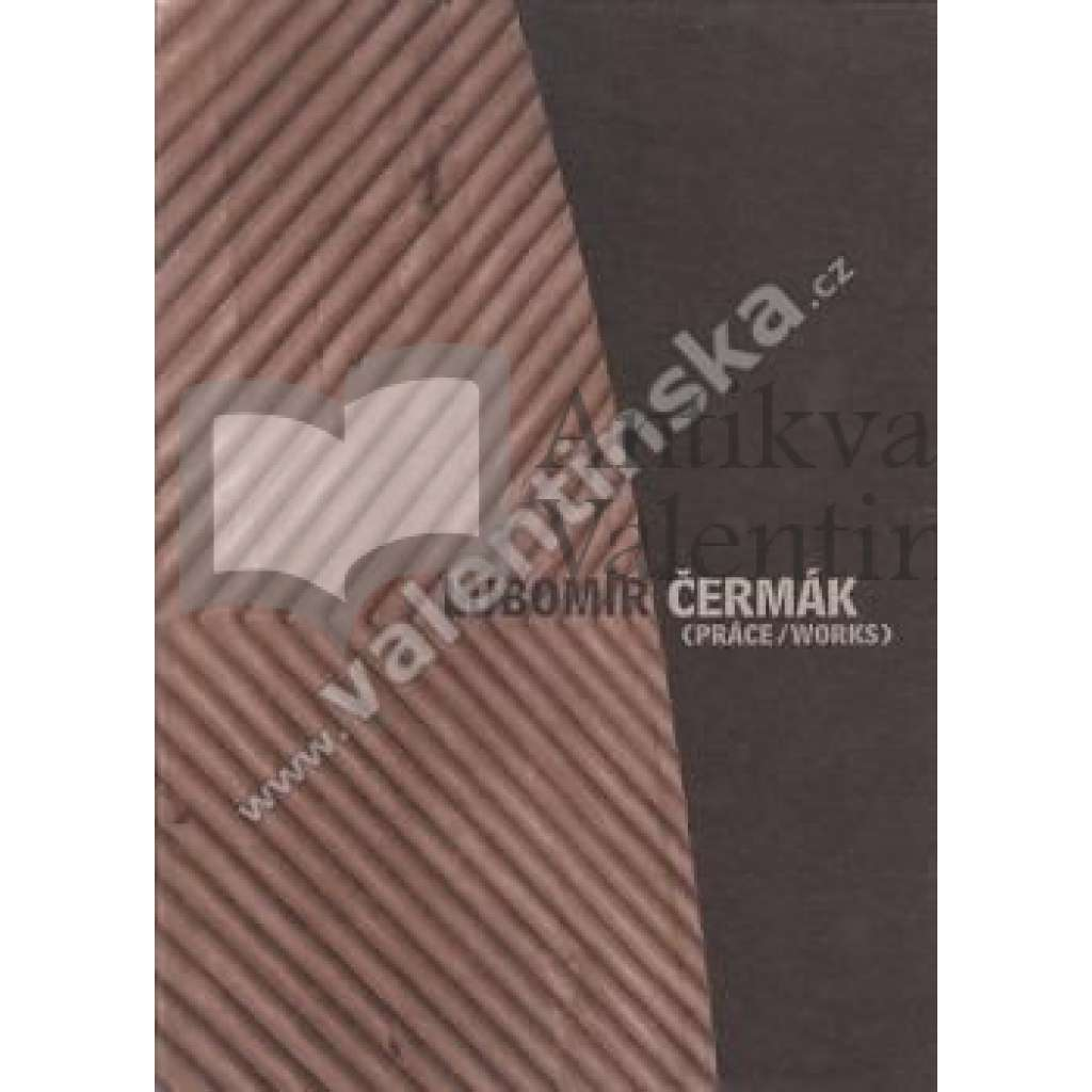 Lubomír Čermák - práce/works (katalog)