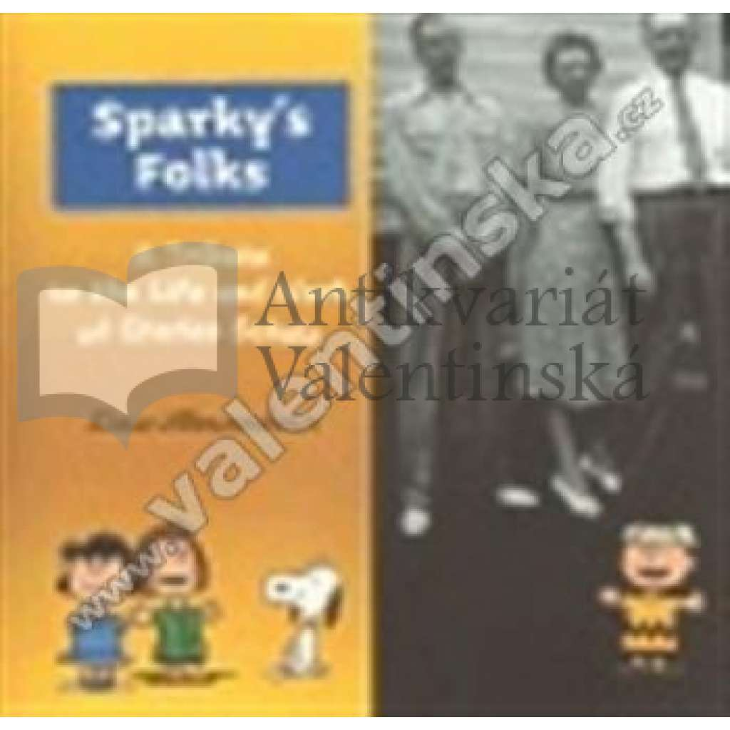 Sparky's Folks - A Tribute to the Life and Work...