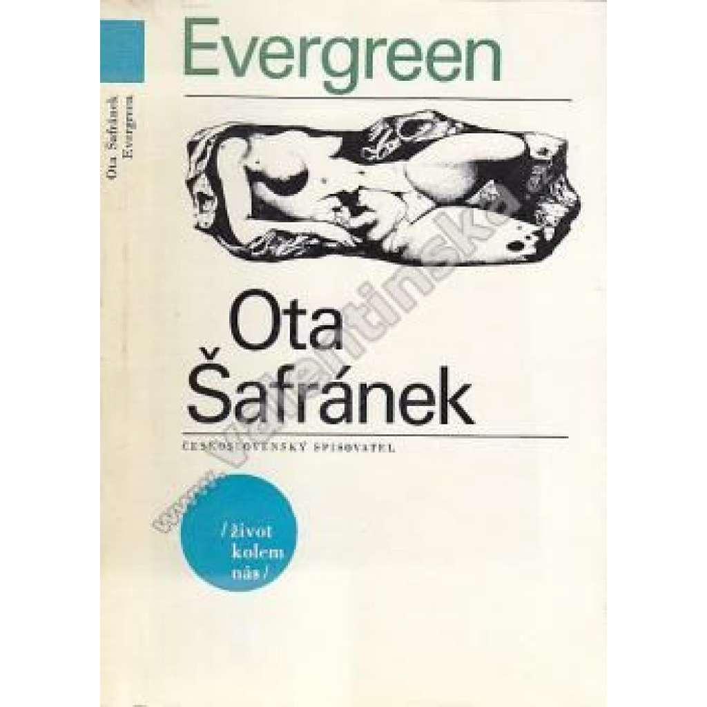 Evergreen aneb Jedinečné třeštění