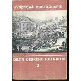 Výběrová bibliografie dějin čes. hutnictví, 2.