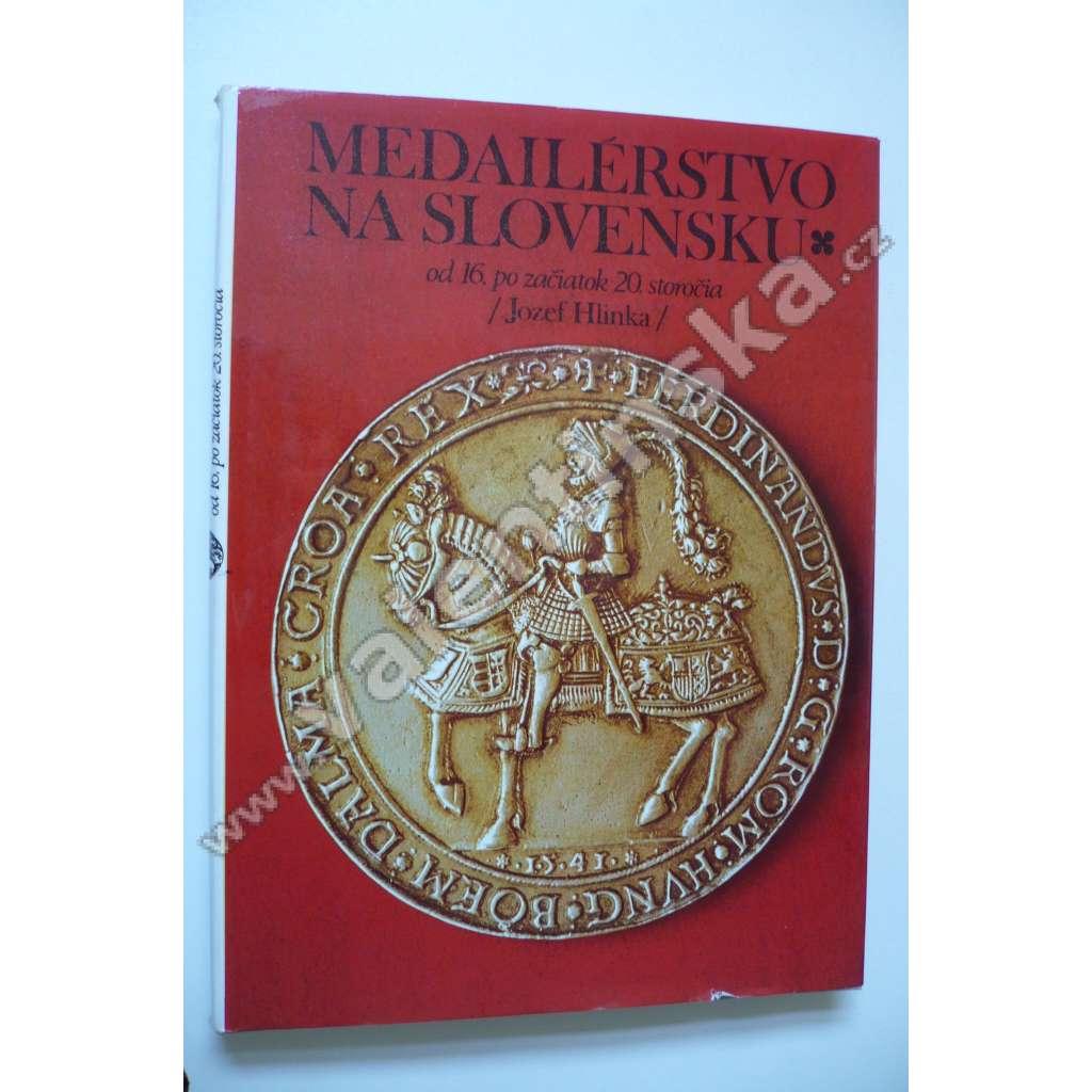 Medailérstvo na Slovensku do 16. po začiatok 20.st