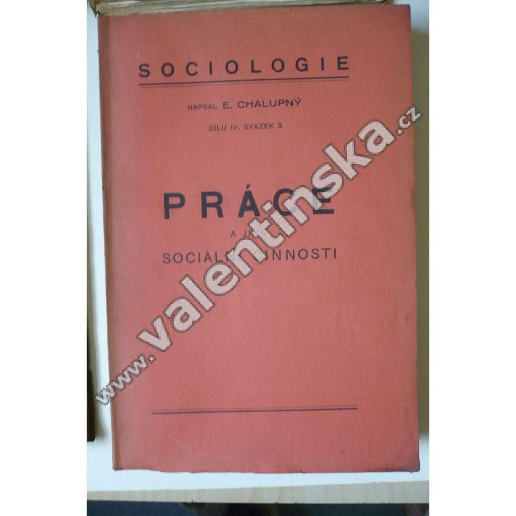 Sociologie IV, 3 - Sociální činnosti - práce