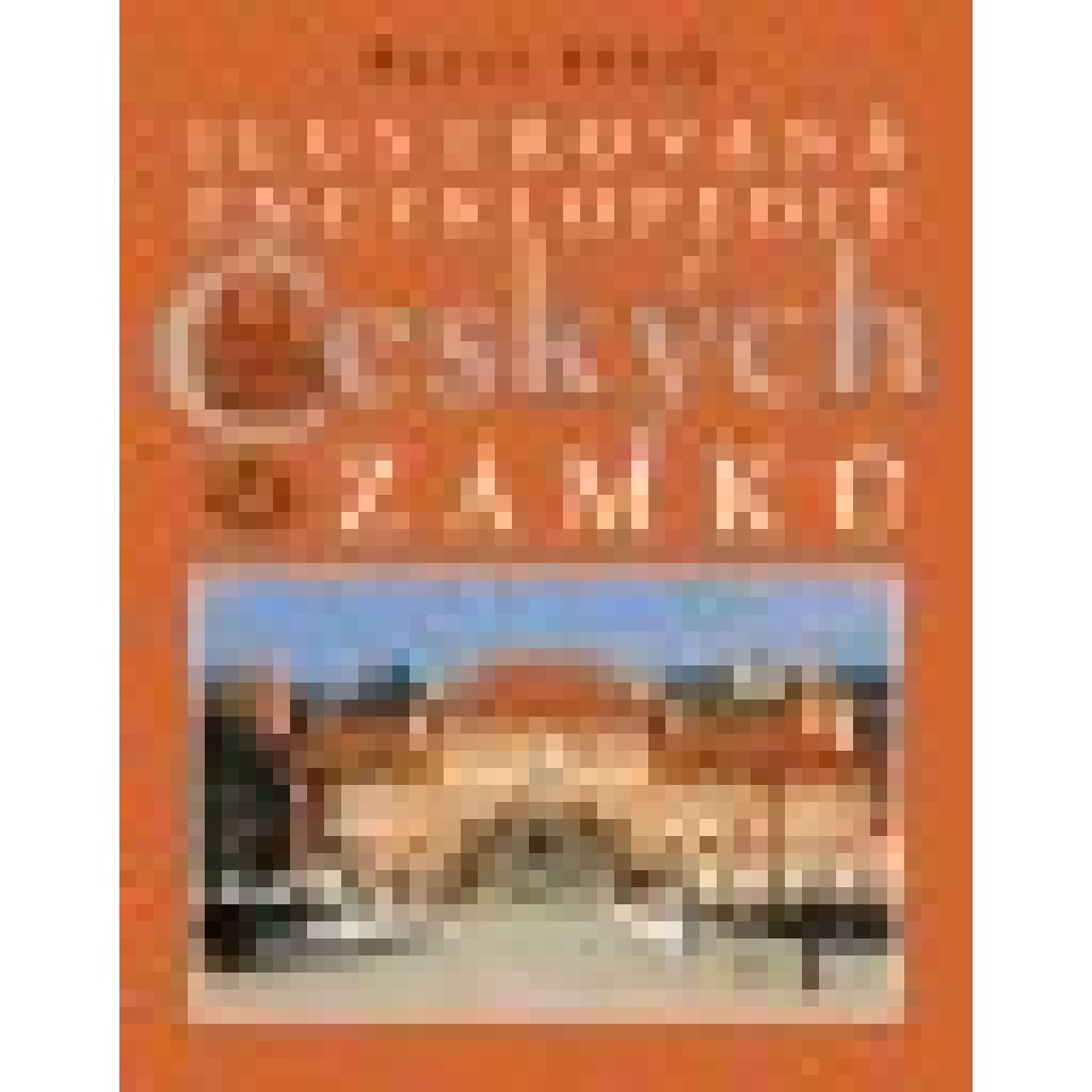 Ilustrovaná encyklopedie českých zámků